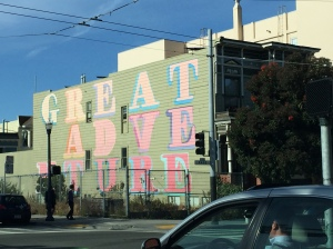 I saw this as I drove into SF for the first time and thought it was there just for me. My great adventure.